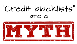 credit blacklists are a myth