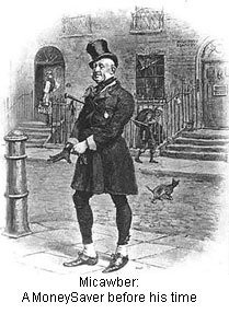 Micawber - a moneysaver before his time