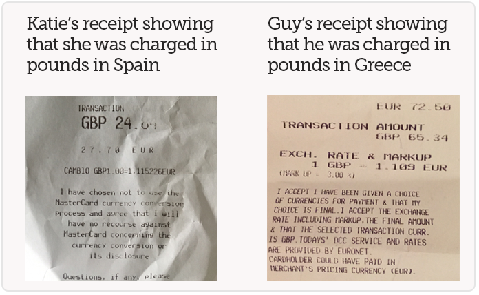Asked to pay in euros abroad but charged in pounds? You're